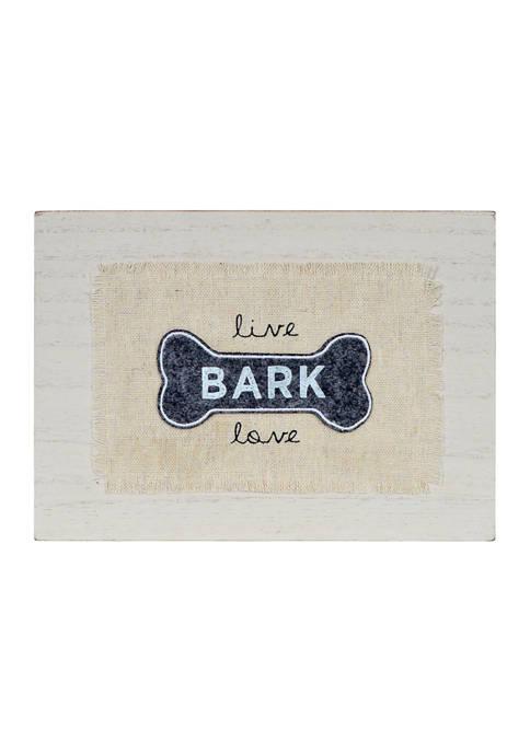 Pet Sign- Burlap Patch Clever Caption, Live Bark Love