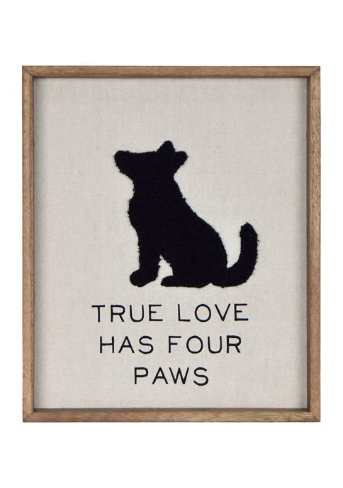 Pet Sign- Dog Silhouette Embroidered, True Love Has Four Paws