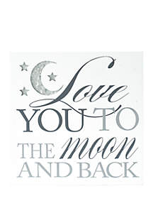 Malden Love You to the Moon and Back Sign