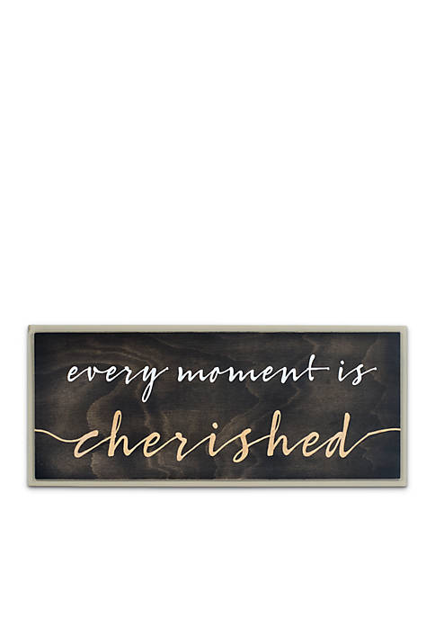 Every Moment Is Cherished Wall Sign