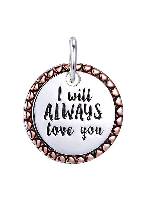 Southern Charm I Will Always Love You Two Tone Round Charm