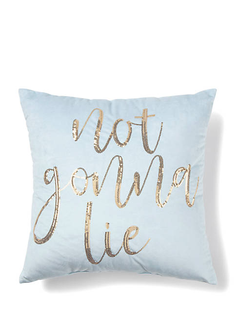 Not Gonna Lie Throw Pillow