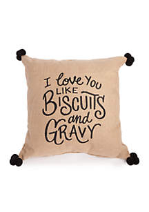 I Love You Like Biscuits and Gravy Throw Pillow