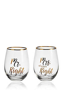 Stemless Gifts Mr Right and Mrs Always Right Stemless Wine Set of 2