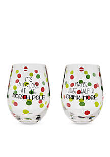 Set of 2 It's 5 o'clock at the North Pole and Maybe Just a Half a Drink More Wine Glass