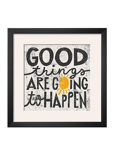 Art.com Good Things are Going to Happen Framed