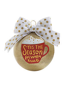 Tis The Season For Warm Treats Glass Ornament