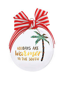 Holidays Are Warmer In The South Glass Ornament