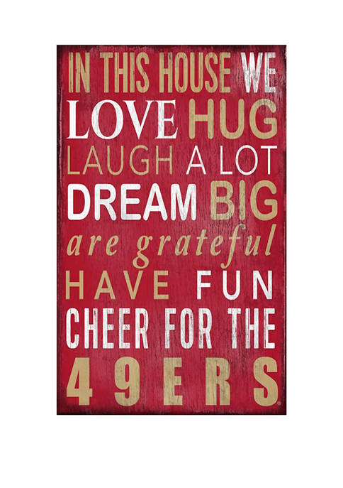NFL San Francisco 49ers 11 in x 19 in In This House Sign