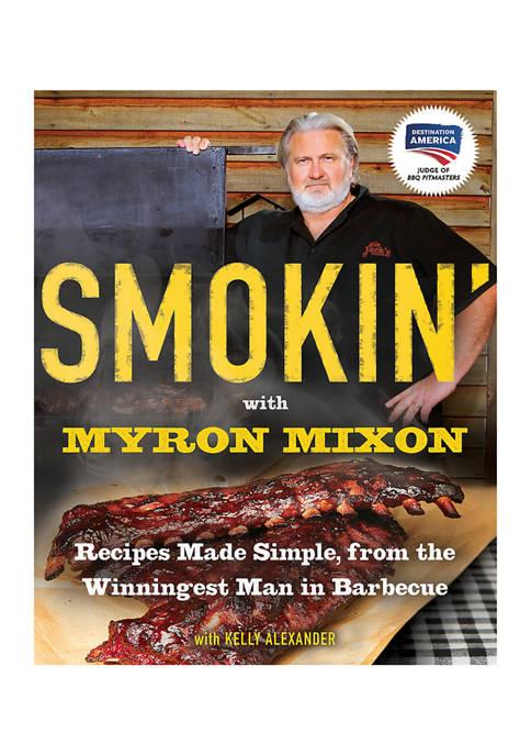 Penguin Random House Smokin with Myron Mixon Cookbook