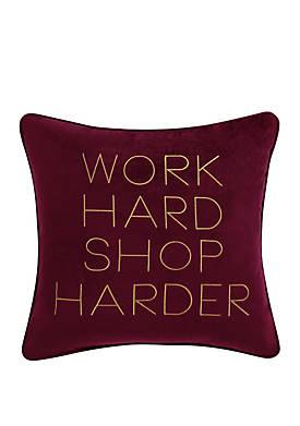 Work Hard Shop Harder Pillow