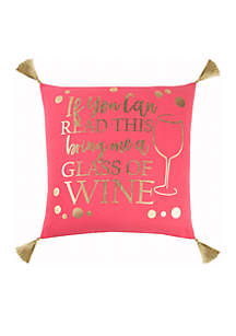 Bring Me a Glass of Wine Throw Pillow